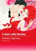 A Date With Destiny (Harlequin Comics) - Harlequin Comics ebook by Miranda Lee, Masako Ogimaru