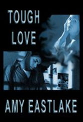 Tough Love ebook by Amy Eastlake