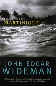 The Island Martinique ebook by John Edgar Wideman