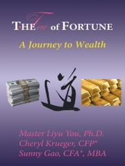 The Tao of Fortune - A Journey to Wealth ebook by You, Ph.D. Krueger, CFP® GAO, CFA, MBA