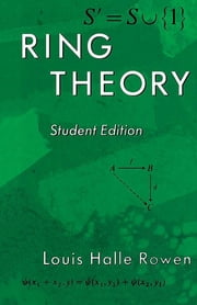 Ring Theory, 83 - Student Edition ebook by Louis H. Rowen