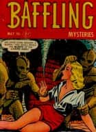 baffling Mysteries Five Issue Jumbo Comic ebook by Vince Alascia