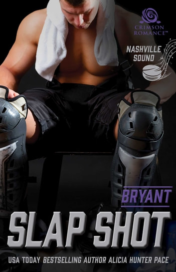 Slap Shot - Bryant ebook by Alicia Hunter Pace