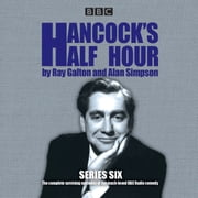 Hancock's Half Hour: Series 6 - 19 episodes of the classic BBC Radio comedy series audiobook by Ray Galton, Alan Simpson