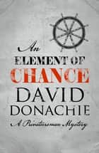 An Element of Chance ebook by David Donachie