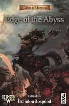 Tales of Mantica - Edge of the Abyss eBook by Brandon Rospond, Duncan Waugh, CL Werner,...