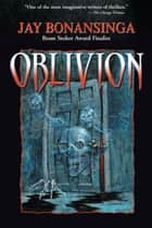 Oblivion ebook by Jay Bonansinga