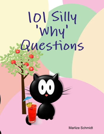 101 Silly 'Why' Questions ebook by Marlize Schmidt