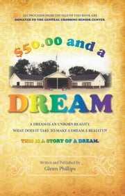 $50.00 and a DREAM ebook by Glenn Phillips