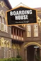 Boarding House ebook by Vandana Singh