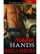 Hidden Hands ebook by Shayla Kersten