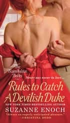Rules to Catch a Devilish Duke ebook by Suzanne Enoch