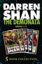 The Demonata 1-5 (Lord Loss; Demon Thief; Slawter; Bec; Blood Beast) (The Demonata) ebook by Darren Shan