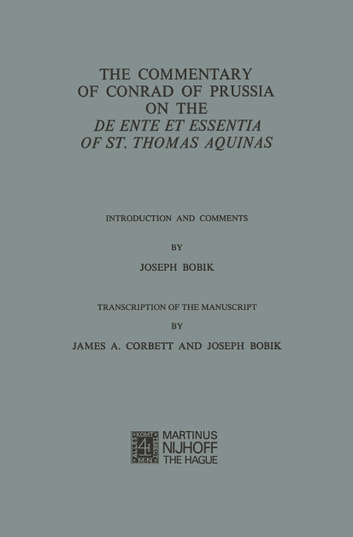 The Commentary of Conrad of Prussia on the De Ente et Essentia of St. Thomas Aquinas - Introduction and Comments ebook by Conradus de Prussia