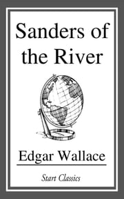 Sanders of the River ebook by Edgar Wallace