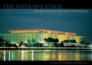 The Nation's Stage - The John F. Kennedy Center for the Performing Arts ebook by Michael Dolan