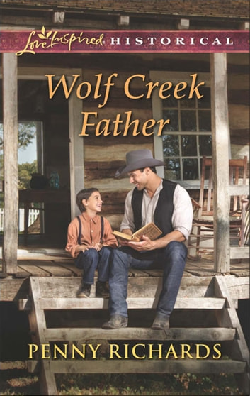 Wolf Creek Father (Mills & Boon Love Inspired Historical) ebook by Penny Richards