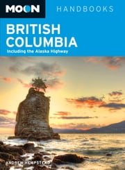 Moon British Columbia - Including the Alaska Highway ebook by Andrew Hempstead