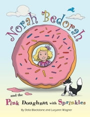 Norah Bedorah and the Pink Doughnut With Sprinkles: A Groovy Grandmas Story ebook by Delia Blackstone, Lucyann Wagner