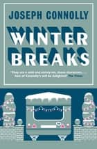 Winter Breaks ebook by Joseph Connolly