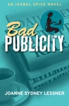 Bad Publicity - An Isobel Spice Novel ebook by