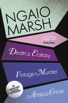 Inspector Alleyn 3-Book Collection 2: Death in Ecstasy, Vintage Murder, Artists in Crime ebook by Ngaio Marsh