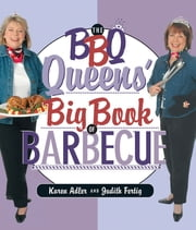 The BBQ Queens' Big Book of BBQ ebook by Karen Adler, Judith Fertig