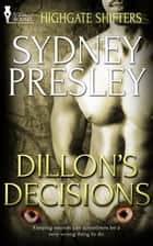 Dillon's Decisions ebook by Sydney Presley