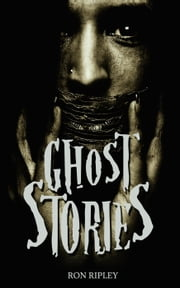 Ghost Stories - ScareStreet Horror Short Stories, #1 ebook by Ron Ripley
