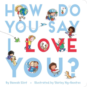 How Do You Say I Love You? eBook by Hannah Eliot