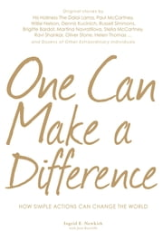 One Can Make a Difference - How Simple Actions Can Change the World ebook by Ingrid Newkirk,Jane Ratcliffe
