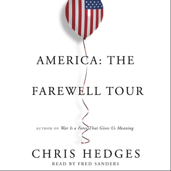 America: The Farewell Tour audiobook by Chris Hedges