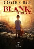 Blank: Threads - A Lincoln Delabar Action Adventure Thriller, #2 ebook by Richard C Hale