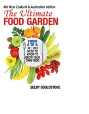 The Ultimate Food Garden ebook by Selby Gouldstone
