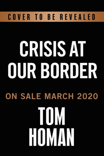 Defend the Border and Save Lives - Solving Our Most Important Humanitarian and Security Crisis eBook by Tom Homan