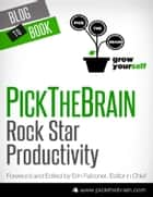 Rock Star Productivity: Time Management Tips, Leadership Skills, and Other Keys to Self Improvement ebook by Erin Falconer