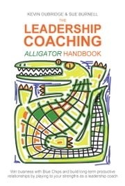 The Leadership Coaching Alligator Handbook ebook by Kevin Oubridge,Sue Burnell