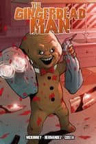 Gingerdead Man: Baking Bad #TPB ebook by Brockton McKinney, Sergio Rios, Marcelo Costa,...