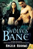 Wolves' Bane ebook by Addams Angela