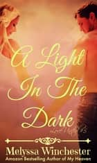 A Light In The Dark ebook by Melyssa Winchester