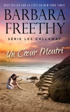 Un Cœur Meurtri ebook by Barbara Freethy