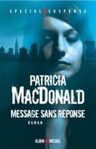 Message sans réponse eBook by Patricia MacDonald, Nicole Hibert