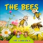 The bees - Learn All There Is to Know About These Animals! ebook by Ivan Esenko, Alenka Vuk Trotovsek