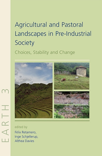 Agricultural and pastoral landscapes in pre industrial society ebook agricultural and pastoral landscapes in pre industrial society choices stability and change ebook fandeluxe