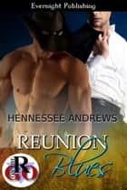 Reunion Blues ebook by Hennessee Andrews