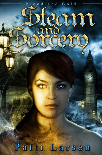 Steam and Sorcery ebook by Patti Larsen