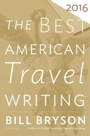The Best American Travel Writing 2016 ebook by Jason Wilson, Bill Bryson