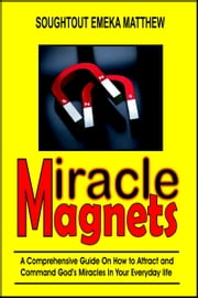 Miracle Magnets ebook by Soughtout Emeka Matthew