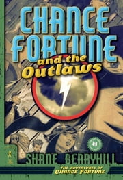 Chance Fortune and the Outlaws ebook by Shane Berryhill