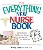 The Everything New Nurse Book ebook by Kathy Quan
